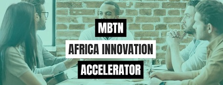 The MBTN Africa Innovation Accelerator program 2019